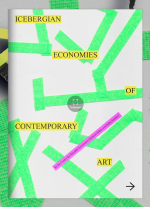 Icebergian Economies of Contemporary Art  (together with Kuba Szreder)